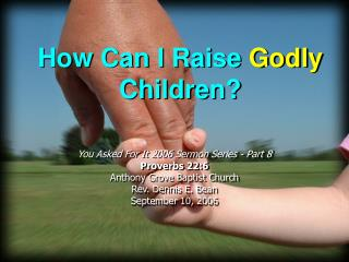 How Can I Raise  Godly  Children?