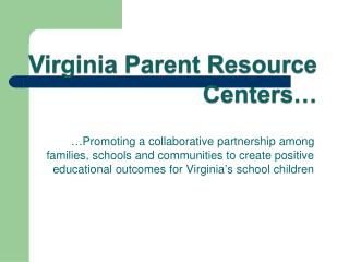 Virginia  Parent Resource  Centers �