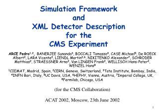 Simulation Framework  and  XML Detector Description  for the  CMS Experiment