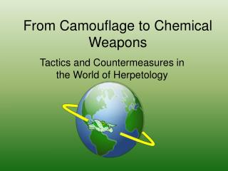 From Camouflage to Chemical Weapons