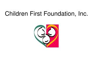 Children First Foundation, Inc.