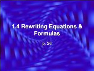 1.4 Rewriting Equations & Formulas