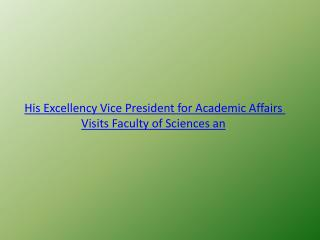 His Excellency Vice President for Academic Affairs Visits Faculty of Sciences an