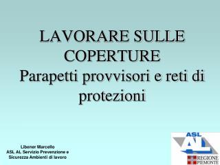 LAVORARE SULLE COPERTURE  Parapetti provvisori e reti di protezioni