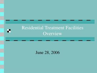 Residential Treatment Facilities Overview