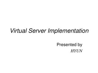 Virtual Server Implementation