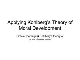 Applying Kohlberg's Theory of Moral Development