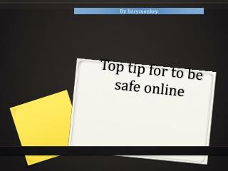 Top tip for to be safe online