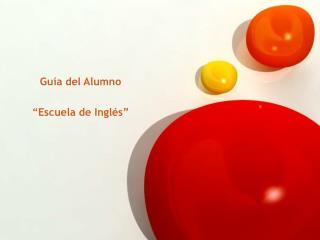 """Guía del Alumno """"Escuela de Inglés"""""""