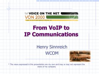 From VoIP to  IP Communications