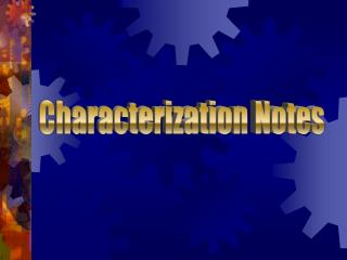 These are terms that apply to characterization, which is defined as: the methods by which a writer creates people in a s
