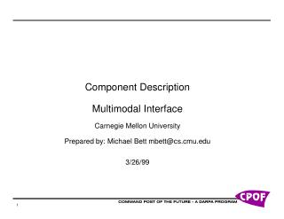 Component Description Multimodal Interface Carnegie Mellon University