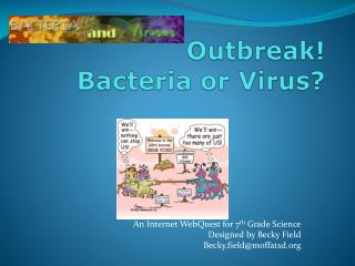 Outbreak! Bacteria or Virus?