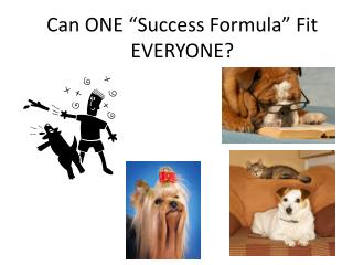 """Can ONE """"Success Formula"""" Fit EVERYONE?"""