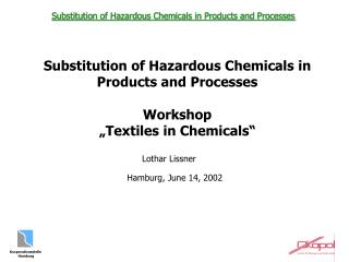 Substitution of Hazardous Chemicals in Products and Processes Workshop �Textiles in Chemicals�