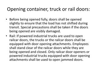 Opening container, truck or rail doors: