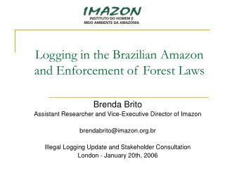 Logging in the Brazilian Amazon and Enforcement of Forest Laws