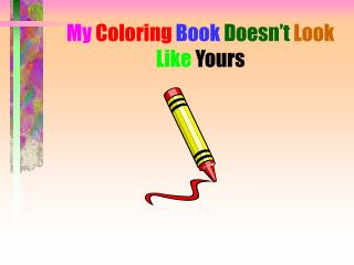 My  Coloring Book  Doesn't Look Like Yours