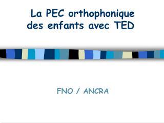 La PEC orthophonique des enfants avec TED