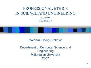 Gordana Dodig-Crnkovic Department of Computer Science and Engineering M�lardalen University 2007