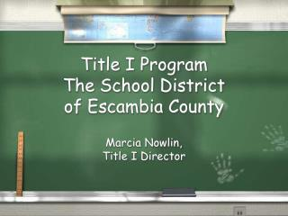 Title I Program The School District  of Escambia County