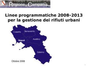 Linee programmatiche 2008-2013 per la gestione dei rifiuti urbani