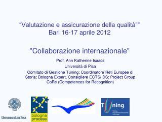 Prof. Ann Katherine Isaacs Università di Pisa