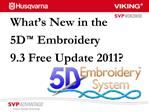 What s New in the 5D  Embroidery 9.3 Free Update 2011