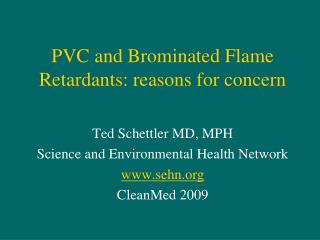 PVC and Brominated Flame Retardants: reasons for concern