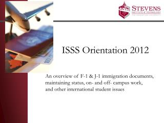 ISSS  Orientation 2012 An overview of F-1 & J-1 immigration documents,