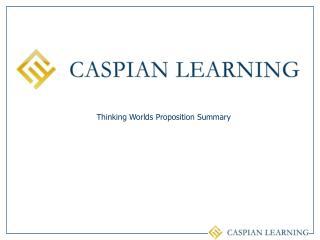 Thinking Worlds Proposition Summary