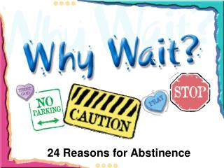 24 Reasons for Abstinence