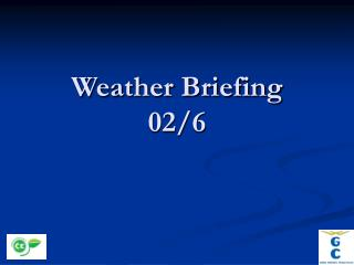 Weather Briefing 02/6