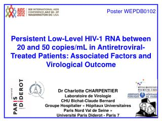 Dr Charlotte CHARPENTIER Laboratoire de Virologie CHU Bichat-Claude Bernard