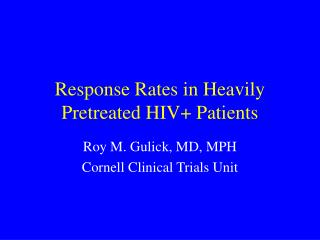 Response Rates in Heavily Pretreated HIV+ Patients