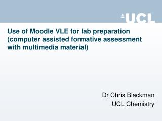 Dr Chris Blackman UCL Chemistry