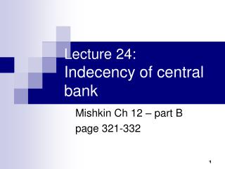 Lecture 24:  Indecency of central bank