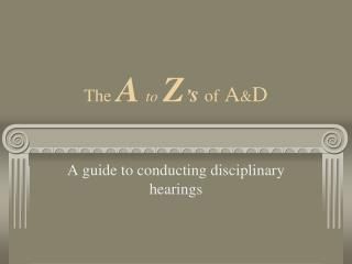 The A to Z ' s of  A & D