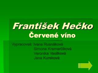 František Hečko Červené víno