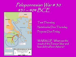 Peloponnesian War # 30   431 – 404 BCE