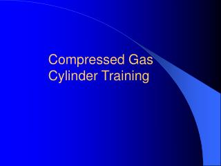 Compressed Gas  Cylinder Training