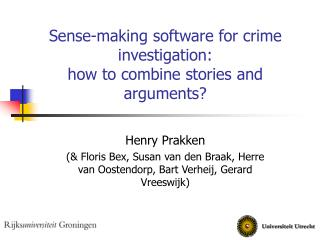 Sense-making software for crime investigation:  how to combine stories and arguments?