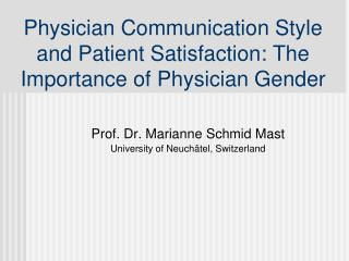Physician Communication Style and Patient Satisfaction: The Importance of Physician Gender