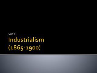 Industrialism (1865-1900)