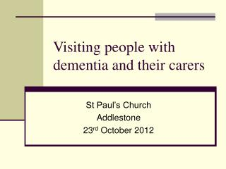 Visiting people with dementia and their carers