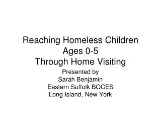 Reaching Homeless Children Ages 0-5 Through Home Visiting