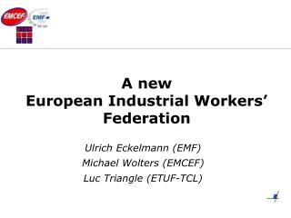A new  European Industrial Workers' Federation