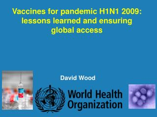 Vaccines for pandemic H1N1 2009: lessons learned and ensuring global access