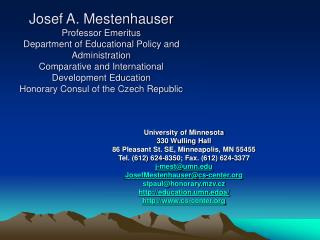 Josef A. Mestenhauser Professor Emeritus Department of Educational Policy and Administration Comparative and Internation