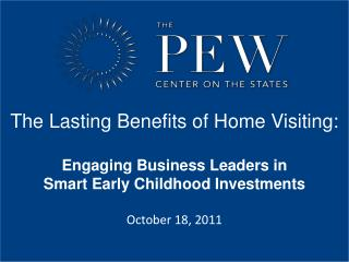 The Lasting Benefits of Home Visiting: Engaging Business Leaders in